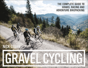 "Nick Legan's ""Gravel Cycling"": Quick Book Review"